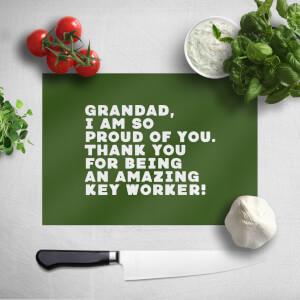 Grandad, I Am So Proud Of You. Chopping Board