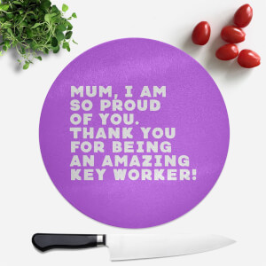 Mum, I Am So Proud Of You. Round Chopping Board