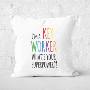 I'm A Key Worker What's Your Super Power Square Cushion