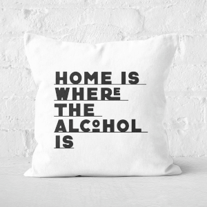 Home Is Where The Alcohol Is Square Cushion