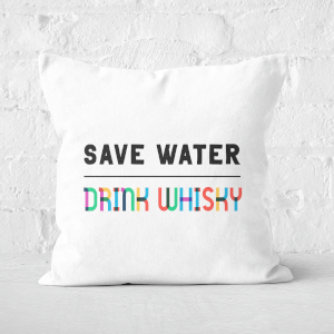 Save Water, Drink Whisky Square Cushion