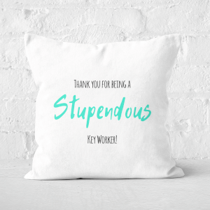 Thank You For Being A Stupendous Key Worker! Square Cushion