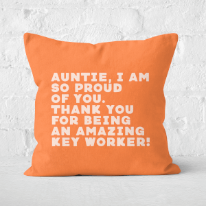 Auntie, I Am So Proud Of You. Square Cushion