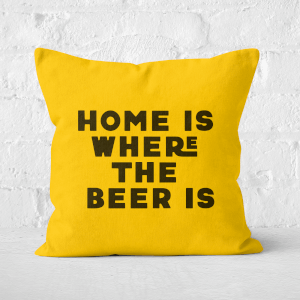 Home Is Where The Beer Is Square Cushion