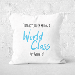 Thank You For Being A World Class Key Worker! Square Cushion