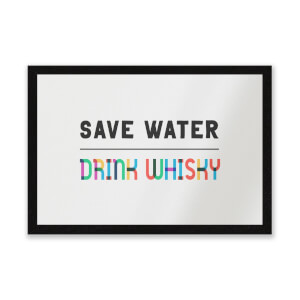 Save Water, Drink Whisky Entrance Mat