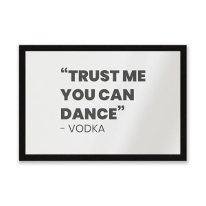 Trust Me You Can Dance - Vodka Entrance Mat