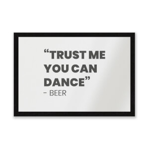 Trust Me You Can Dance - Beer Entrance Mat