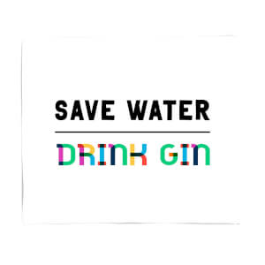 Save Water, Drink Gin Fleece Blanket