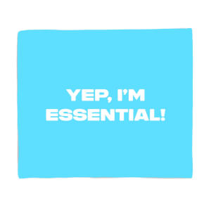 Yep, I'm Essential! Fleece Blanket