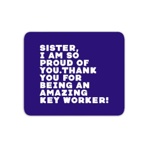 Sister, I Am So Proud Of You. Mouse Mat