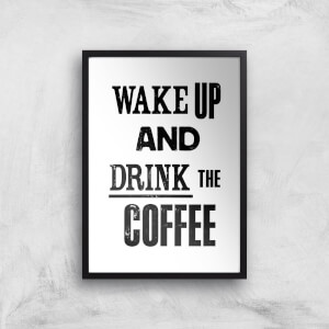 The Motivated Type Wake Up And Drink The Coffee Giclee Art Print