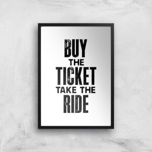 The Motivated Type Buy The Ticket Take The Ride Giclee Art Print