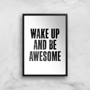 The Motivated Type Wake Up And Be Awesome Giclee Art Print