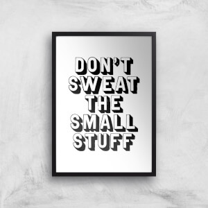 The Motivated Type Don't Sweat The Small Stuff Giclee Art Print