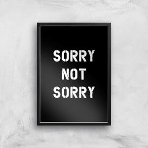 The Motivated Type Sorry Not Sorry Giclee Art Print