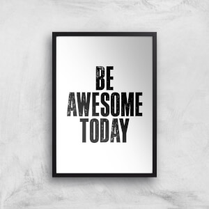 The Motivated Type Be Awesome Today Giclee Art Print