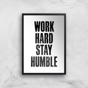 The Motivated Type Work Hard Stay Humble Letterpress Giclee Art Print