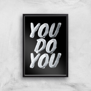 The Motivated Type You Do You Giclee Art Print