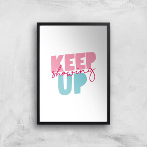 The Motivated Type Keep Showing Up Giclee Art Print
