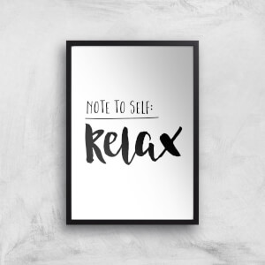 The Motivated Type Note To Self Relax Giclee Art Print