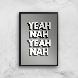 The Motivated Type Yeah Nah Yeah Nah Giclee Art Print