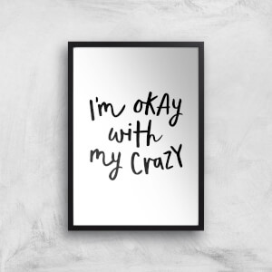 The Motivated Type I'm Okay With My Crazy Giclee Art Print