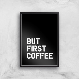 The Motivated Type But First Coffee Giclee Art Print