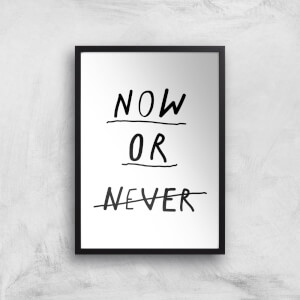 The Motivated Type Now Or Never Giclee Art Print