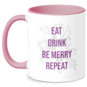 Eat Drink Be Merry Repeat Mug - White/Pink
