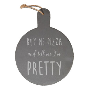 Buy Me Pizza And Tell Me I'm Pretty Engraved Slate Cheese Board