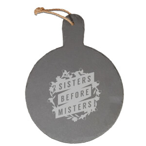 Sisters Before Misters Engraved Slate Cheese Board