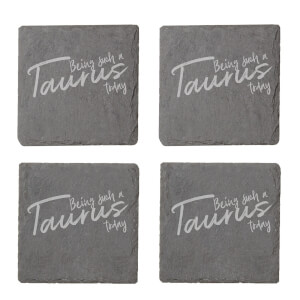 Being Such A Taurus Today Engraved Slate Coaster Set