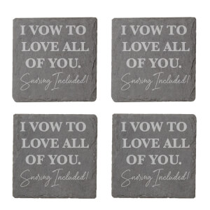 I Vow To Love All Of You Snoring Included Engraved Slate Coaster Set