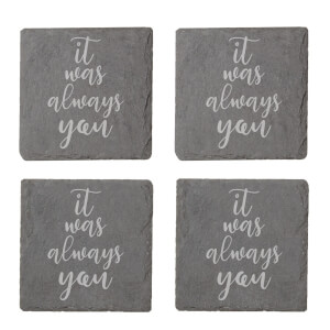 It Was Always You Engraved Slate Coaster Set