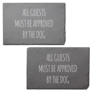 All Guests Must Be Approved By The Dog Engraved Slate Placemat - Set of 2