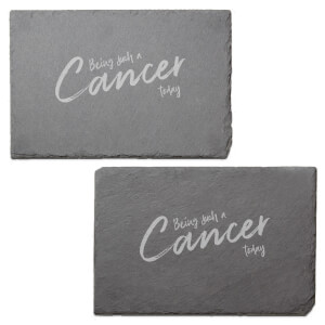 Being Such A Cancer Today Engraved Slate Placemat - Set of 2
