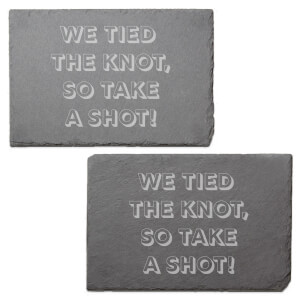 We Tied The Knot So Take A Shot Engraved Slate Placemat - Set of 2