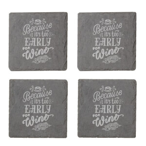 Because It's Too Early For Wine Engraved Slate Coaster Set