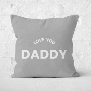 Love You Daddy Square Cushion