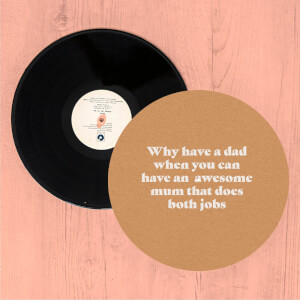 Why Have A Dad When You Can Have An Awesome Mum Slip Mat