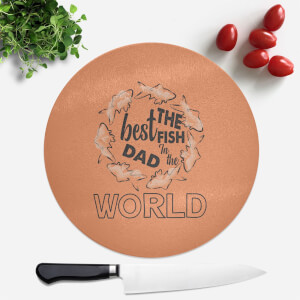 Best Fish Dad Round Chopping Board