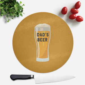 Dad's Beer Round Chopping Board