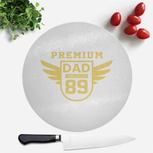 Premium Dad Round Chopping Board