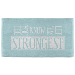Let 'Em Know You The Strongest Fitness Towel