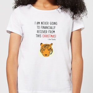 I Am Never Going TO Financially Recover From This Christmas! Women's T-Shirt - White