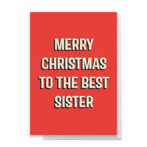 Merry Christmas To The Best Sister Greetings Card