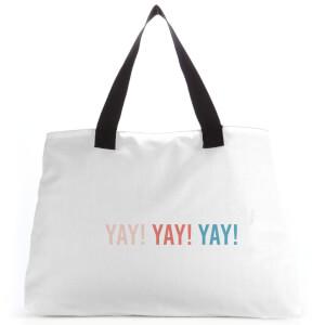 Yay! Yay! Yay! Large Tote Bag
