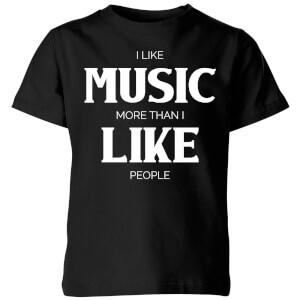 I Like Music More Than I Like People Kids' T-Shirt - Black
