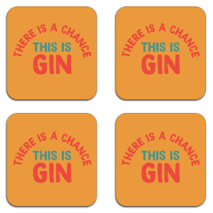 There Is A Chance This Is Gin Coaster Set